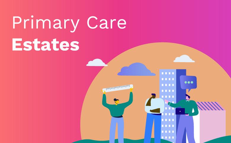 Primary Care Estates